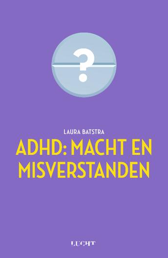 Boekbericht ADHD: MACHT EN MISVERSTANDEN